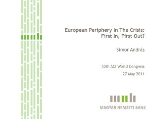 European Periphery In The Crisis: First In, First Out?