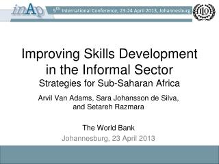 Improving Skills Development in the Informal Sector Strategies for Sub-Saharan Africa