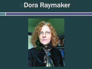 Dora  Raymaker