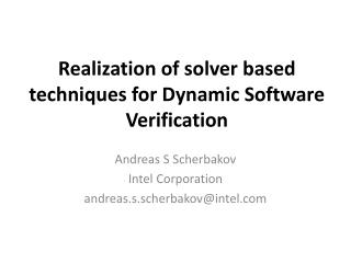 realization of solver based techniques for dynamic software verification