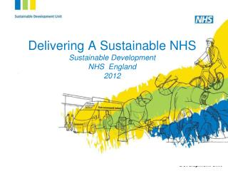Delivering A Sustainable NHS Sustainable Development NHS  England 2012