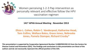 Women perceiving 1-2-3 Pap intervention as personally relevant and effective follow the HPV vaccination regimen