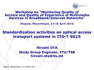 Standardization activities on optical  access transport  systems in ITU-T SG15