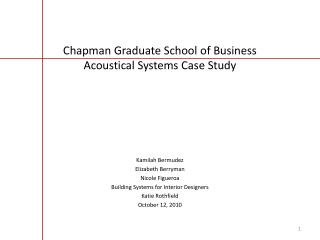 Chapman Graduate School of Business Acoustical Systems Case Study