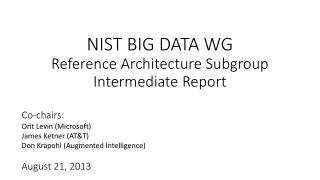 NIST BIG DATA WG Reference Architecture Subgroup Intermediate Report