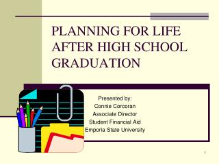 PLANNING FOR LIFE AFTER HIGH SCHOOL GRADUATION