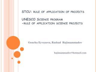 STCU: rule of application of projects   UNESCO Science program   -rule of application science projects