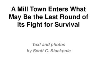 A Mill Town Enters What May Be the Last Round of its Fight for Survival
