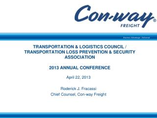 TRANSPORTATION & LOGISTICS COUNCIL / TRANSPORTATION LOSS PREVENTION & SECURITY ASSOCIATION  2013 ANNUAL CONFERENCE