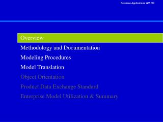 Overview Methodology and Documentation Modeling Procedures Model Translation  Object Orientation Product Data Exchange