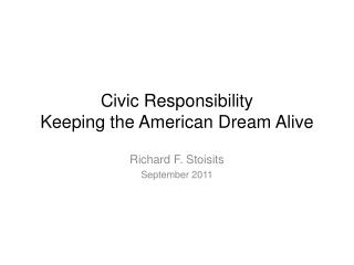 Civic Responsibility  Keeping the American Dream Alive