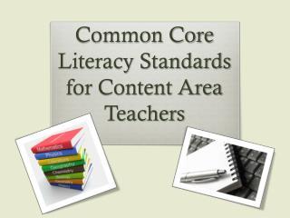 Common Core Literacy Standards  for Content Area Teachers
