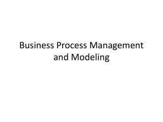 Business Process Management and Modeling