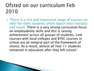 Ofsted  on our curriculum Feb 2010
