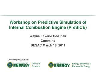Workshop on Predictive Simulation of Internal Combustion Engine (PreSICE)