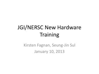 JGI/NERSC New Hardware Training