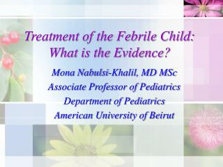 treatment of the febrile child:  what is the evidence