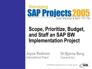 Scope, Prioritize, Budget, and Staff an SAP BW Implementation Project