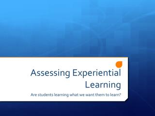 Assessing Experiential  L earning