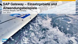 SAP Gateway �  Einsatzgebiete  und  Anwendungsbeispiele