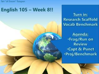 English 105 � Week  8!!
