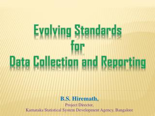 Evolving  Standards  for  Data Collection and Reporting