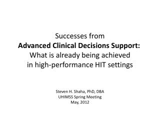 Successes from  Advanced Clinical Decisions Support: What is already being achieved  in high-performance HIT settings
