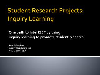 Student Research Projects:  Inquiry Learning