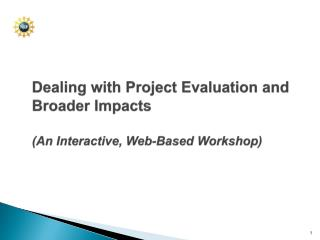 Dealing with Project Evaluation and Broader Impacts (An Interactive, Web-Based Workshop)