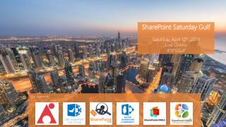 SharePoint Saturday Gulf Saturday, April 12 th  ,2014 Live Online # SPSGulf