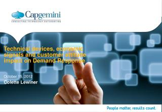 Technical devices, economic signals and customer attitude impact on Demand Response