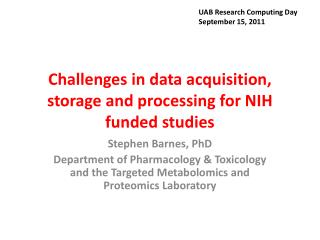 Challenges in data acquisition, storage and processing for NIH funded studies
