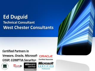 Ed Duguid Technical Consultant West Chester Consultants