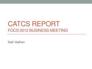 CATCS Report FOCS 2012 Business Meeting