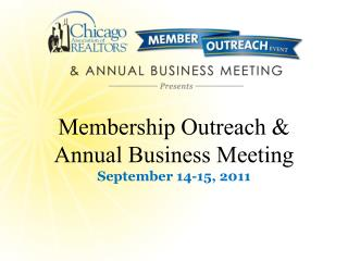 Membership Outreach  & Annual  Business  Meeting September 14-15, 2011