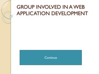 GROUP INVOLVED IN A WEB APPLICATION DEVELOPMENT