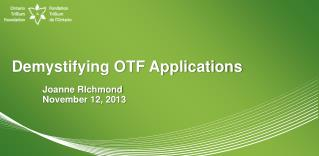 Demystifying OTF Applications