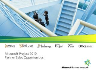 Microsoft Project 2010:  Partner Sales Opportunities