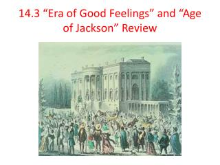 """14.3 """"Era of Good Feelings"""" and """"Age of Jackson"""" Review"""