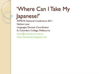 'Where Can I Take My Japanese?'