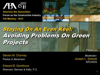 Staying On An Even Keel: Avoiding Problems On Green Projects