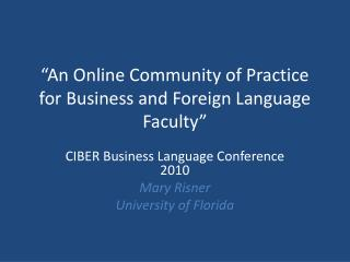 �An Online Community of Practice for Business and Foreign Language Faculty�