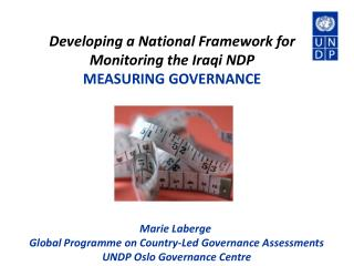 Developing a National Framework for Monitoring the Iraqi NDP MEASURING GOVERNANCE