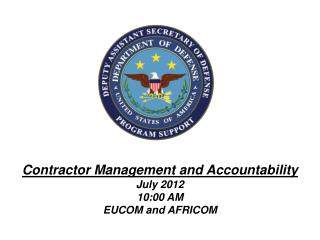 Contractor Management and Accountability July 2012 10:00 AM EUCOM and AFRICOM