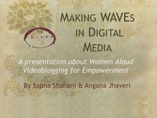 Making  WAVEs  in Digital Media