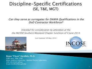 Discipline-Specific  Certifications (SE, T&E, MGT)  Can they serve as surrogates for DAWIA Qualifications in the DoD Co