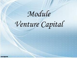 Module  Venture Capital