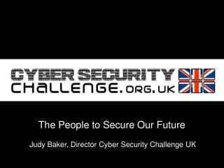Judy Baker, Director Cyber Security Challenge UK