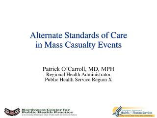 alternate standards of care  in mass casualty events