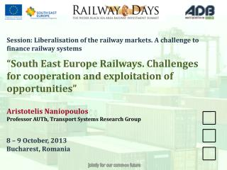 Session:  Liberalisation of the railway markets. A  challenge  to finance railway  systems